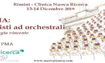 2° Corso La PMA: da solisti ad orchestrali una strategia vincente –  Clinica Nuova Ricerca, Rimini 13-14 Dicembre 2019