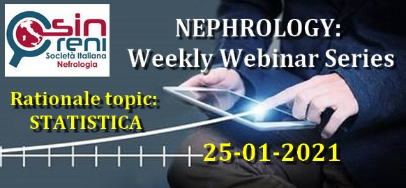 Nephrology: Weekly Webinar Series Rationale topic STATISTICA 25/01/2021