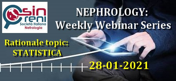 Nephrology: Weekly Webinar Series Rationale topic STATISTICA 28/01/2021