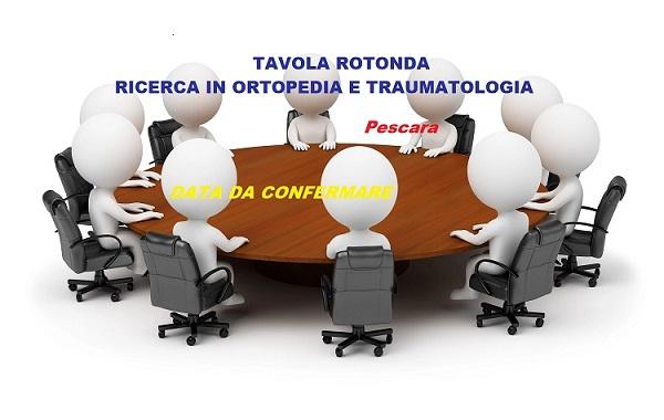 Tavola Rotonda Ricerca in Ortopedia e Traumatologia, Esperienze a confronto – Pescara